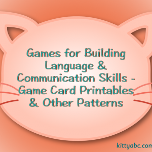 Games for Building Language & Communication Skills – Game Card Printables & Other Patterns
