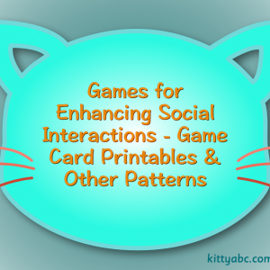 Games for Enhancing Social Interactions – Game Card Printables & Other Patterns